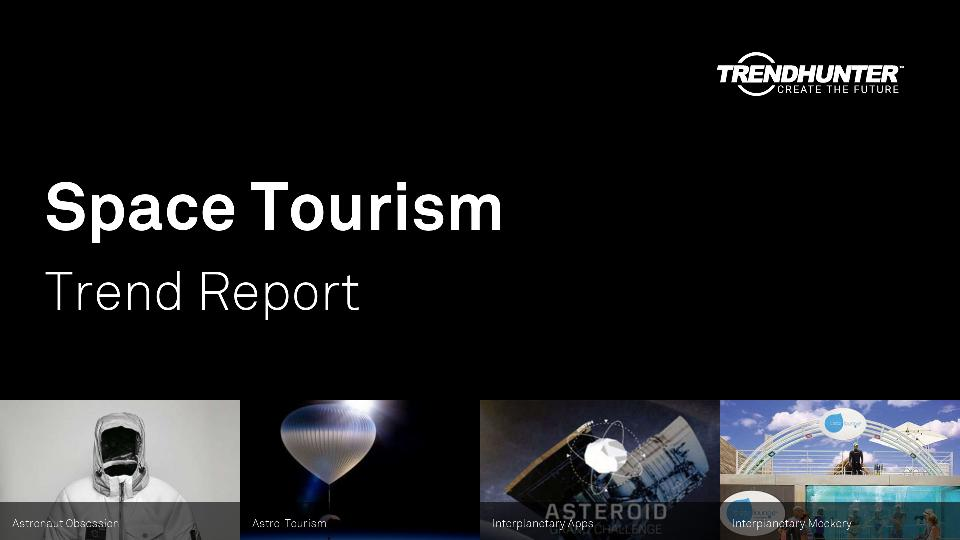 Space Tourism Trend Report Research
