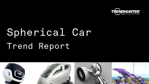 Spherical Car Trend Report and Spherical Car Market Research
