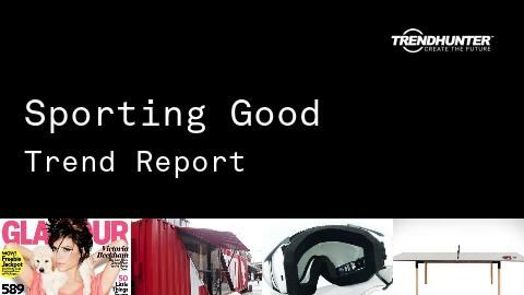 Sporting Good Trend Report and Sporting Good Market Research