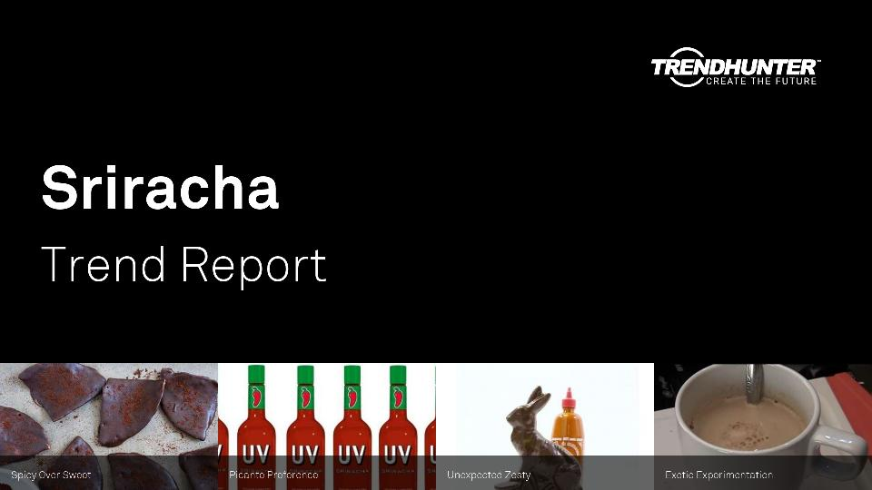 Sriracha Trend Report Research