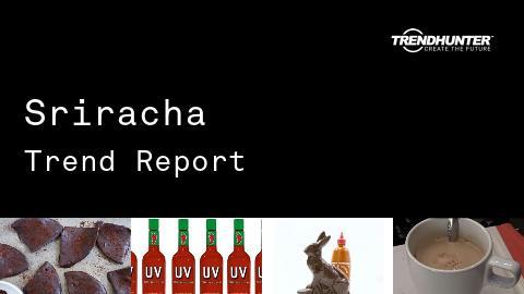 Sriracha Trend Report and Sriracha Market Research