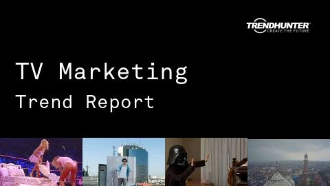 TV Marketing Trend Report and TV Marketing Market Research