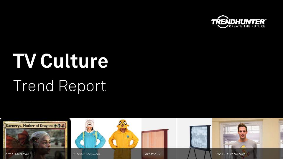 TV Culture Trend Report Research