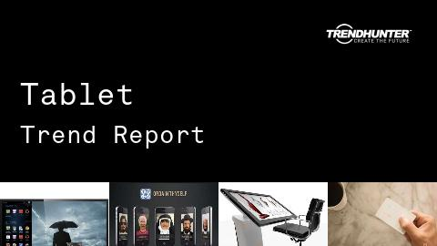 Tablet Trend Report and Tablet Market Research