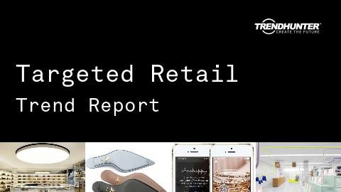 Targeted Retail Trend Report and Targeted Retail Market Research