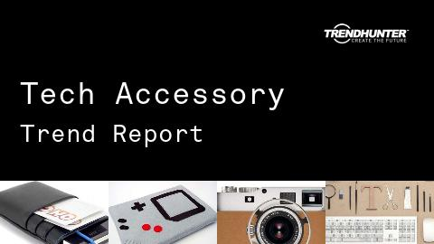 Tech Accessory Trend Report and Tech Accessory Market Research
