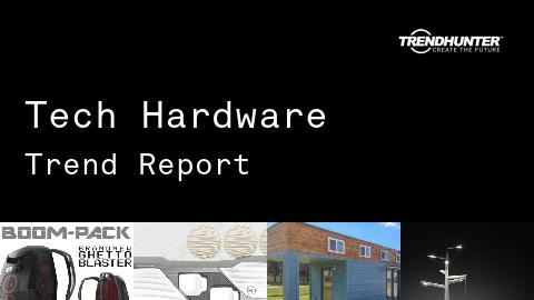 Tech Hardware Trend Report and Tech Hardware Market Research