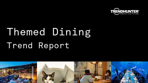 Themed Dining Trend Report and Themed Dining Market Research