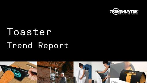 Toaster Trend Report and Toaster Market Research