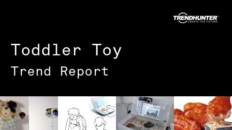 Toddler Toy Trend Report and Toddler Toy Market Research