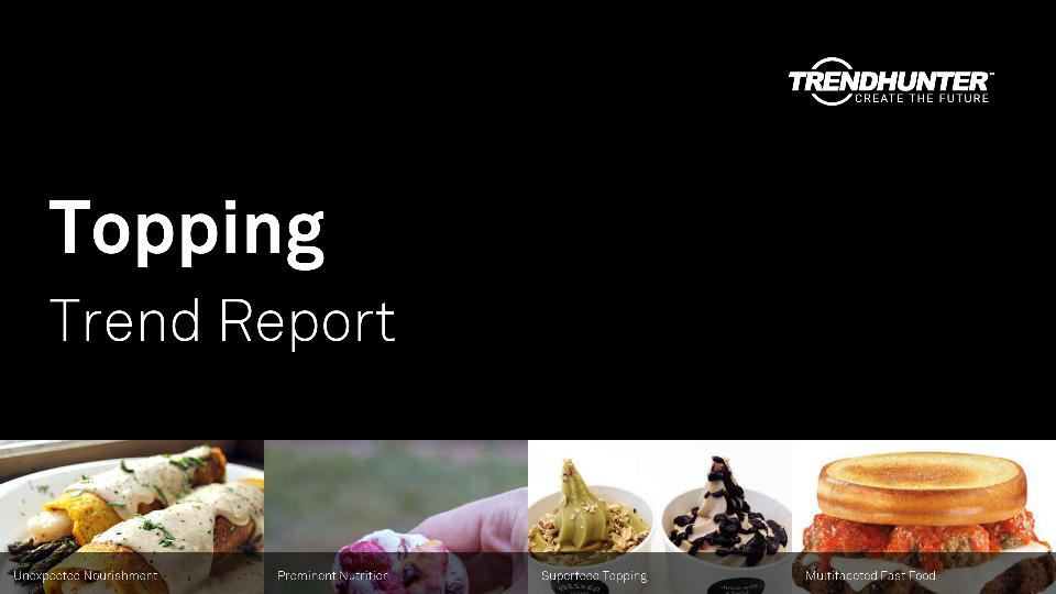 Topping Trend Report Research