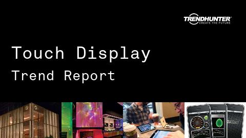 Touch Display Trend Report and Touch Display Market Research
