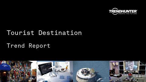 Tourist Destination Trend Report and Tourist Destination Market Research