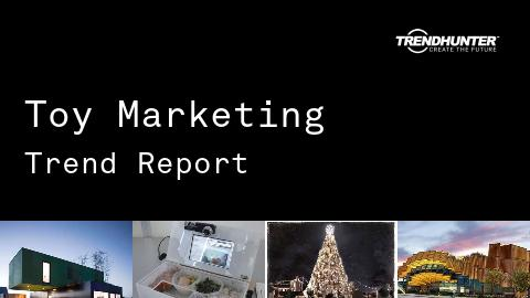 Toy Marketing Trend Report and Toy Marketing Market Research