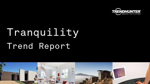 Tranquility Trend Report and Tranquility Market Research
