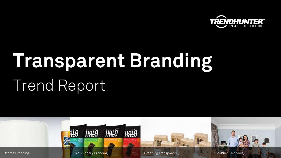 Transparent Branding Trend Report Research