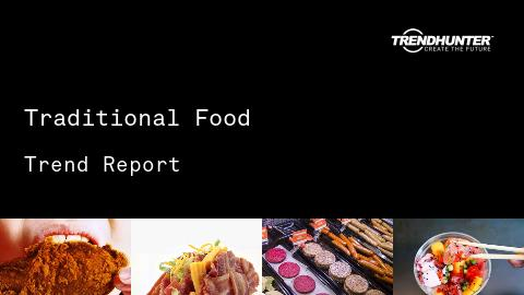 Traditional Food Trend Report and Traditional Food Market Research