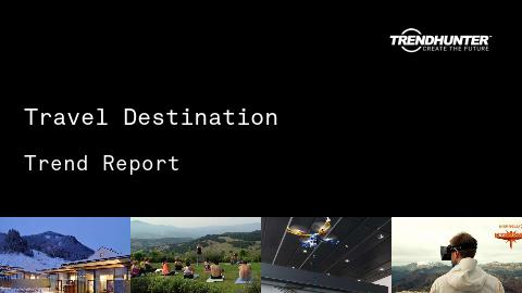 Travel Destination Trend Report and Travel Destination Market Research