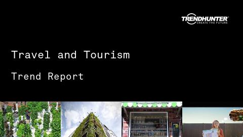 Travel and Tourism Trend Report and Travel and Tourism Market Research