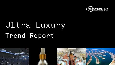 Ultra Luxury Trend Report and Ultra Luxury Market Research