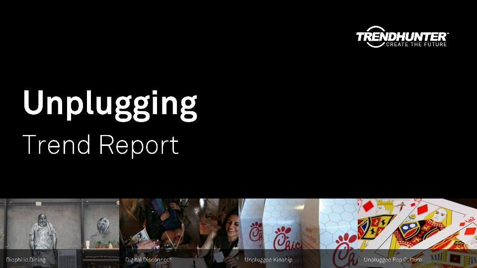 Unplugging Trend Report Research