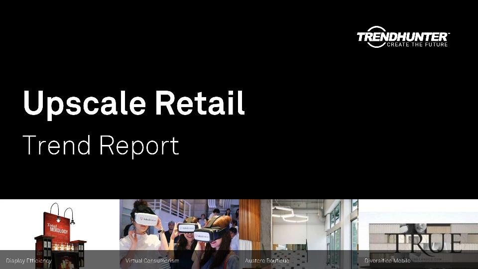 Upscale Retail Trend Report Research