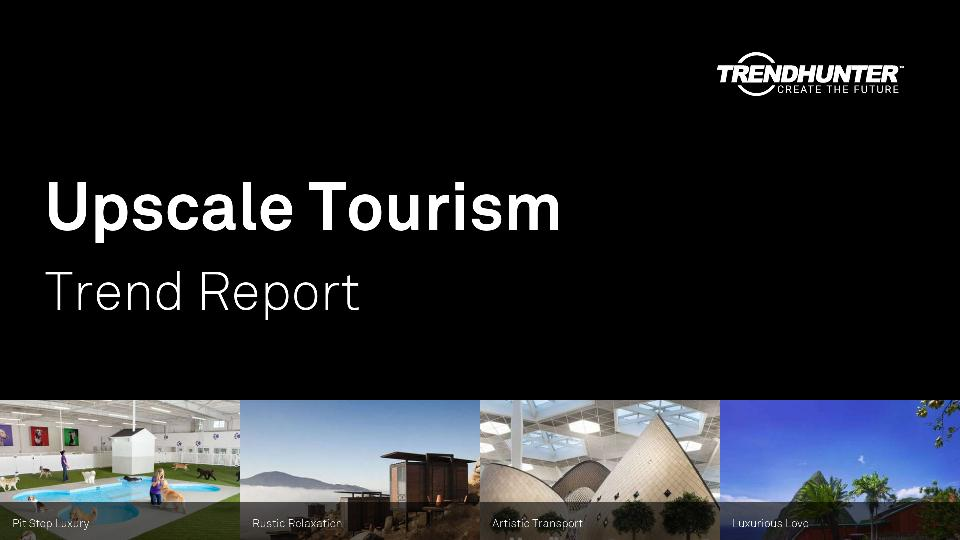 Upscale Tourism Trend Report Research