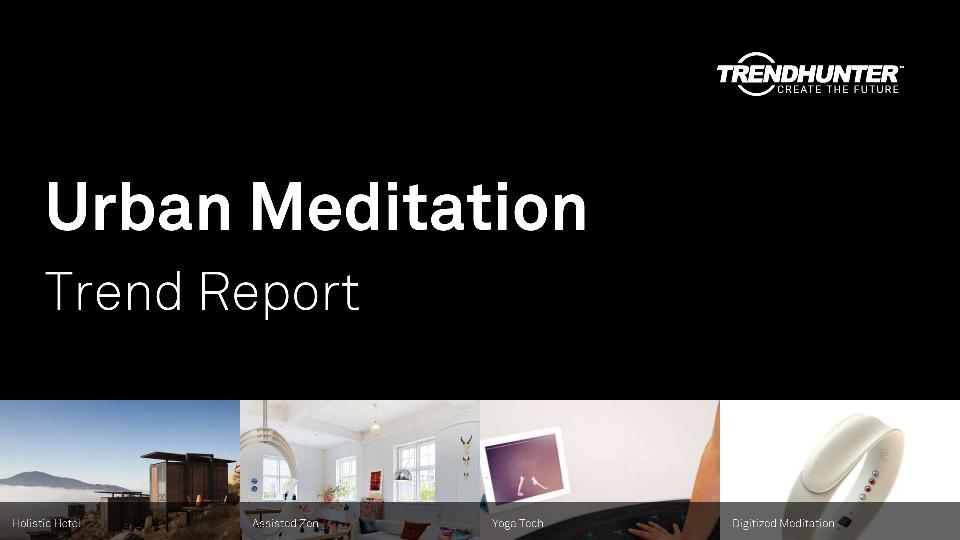 Urban Meditation Trend Report Research