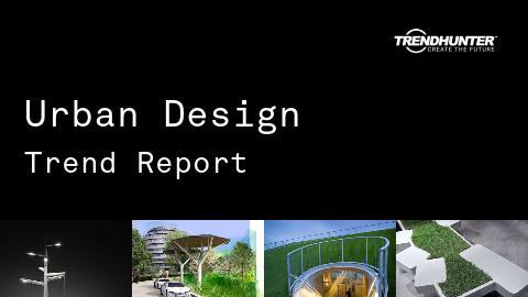 Urban Design Trend Report and Urban Design Market Research