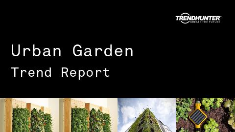 Urban Garden Trend Report and Urban Garden Market Research