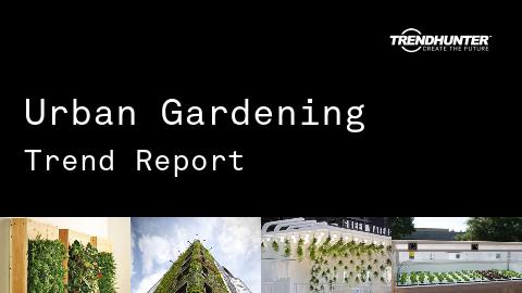 Urban Gardening Trend Report and Urban Gardening Market Research