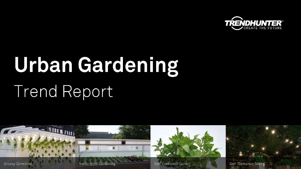 Urban Gardening Trend Report Research