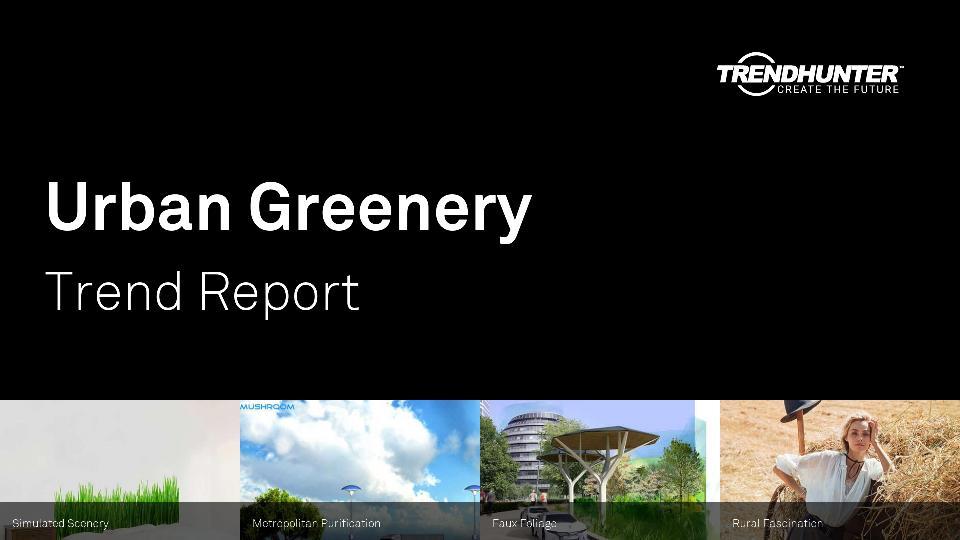 Urban Greenery Trend Report Research