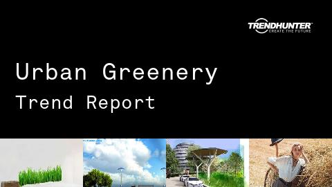 Urban Greenery Trend Report and Urban Greenery Market Research