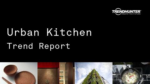 Urban Kitchen Trend Report and Urban Kitchen Market Research