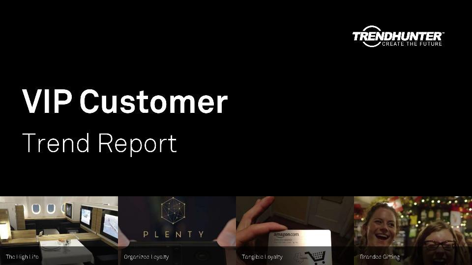 VIP Customer Trend Report Research