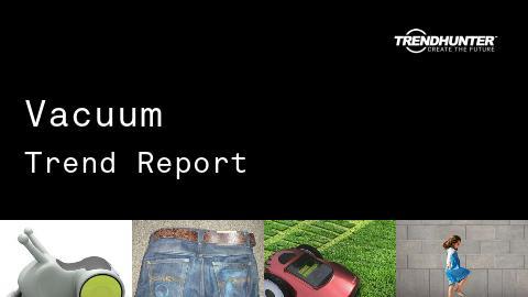 Vacuum Trend Report and Vacuum Market Research