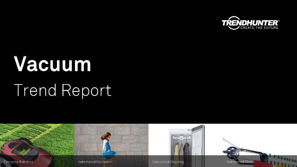 Vacuum Trend Report Research