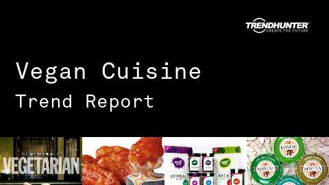 Vegan Cuisine Trend Report and Vegan Cuisine Market Research