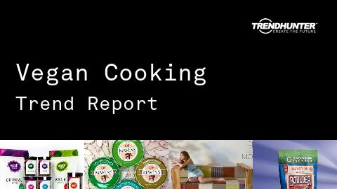Vegan Cooking Trend Report and Vegan Cooking Market Research