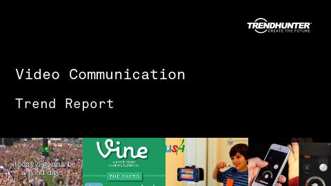 Video Communication Trend Report and Video Communication Market Research