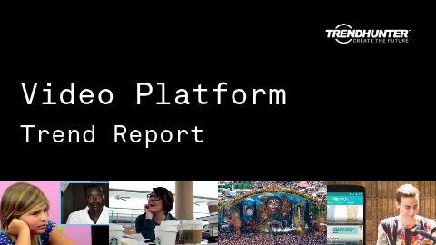 Video Platform Trend Report and Video Platform Market Research
