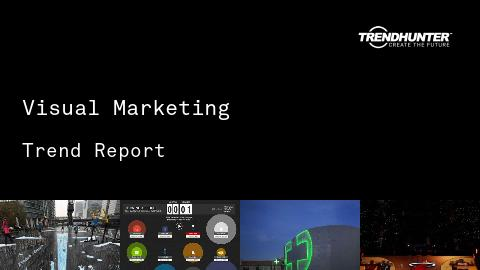 Visual Marketing Trend Report and Visual Marketing Market Research
