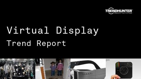 Virtual Display Trend Report and Virtual Display Market Research