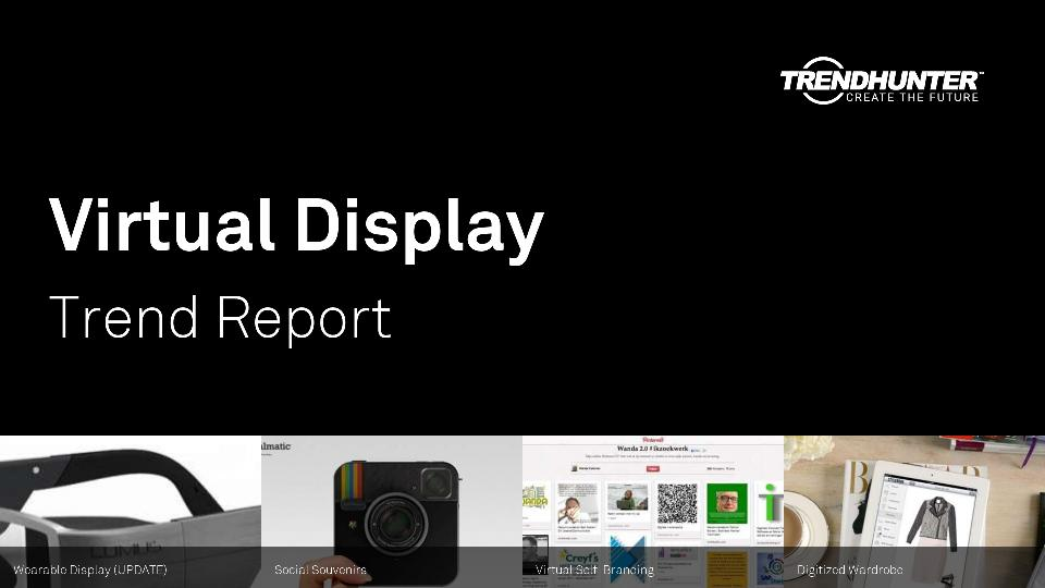 Virtual Display Trend Report Research