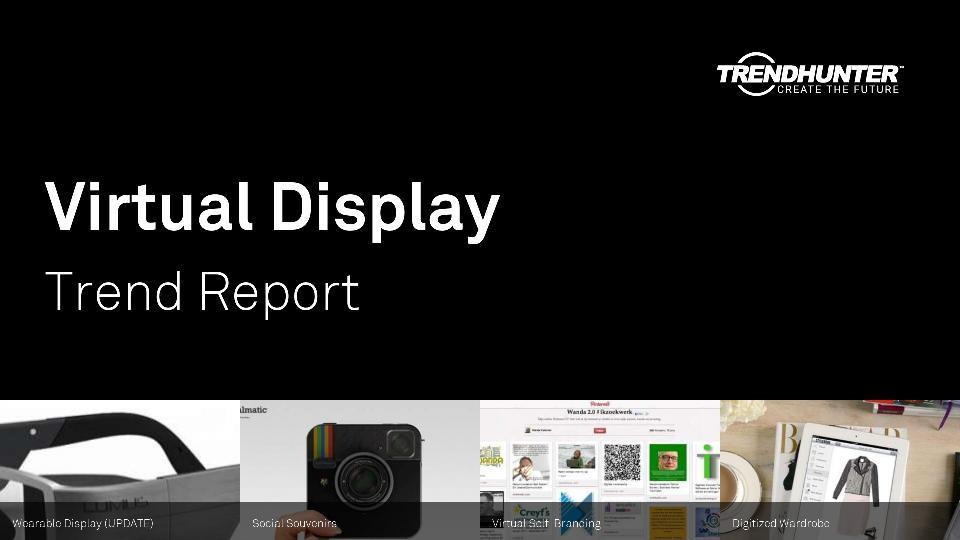 Virtual Display Trend Report Research