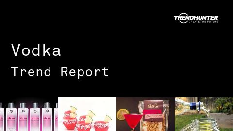 Vodka Trend Report and Vodka Market Research