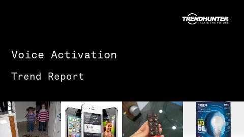 Voice Activation Trend Report and Voice Activation Market Research