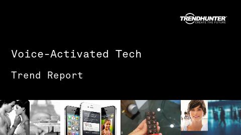 Voice-Activated Tech Trend Report and Voice-Activated Tech Market Research