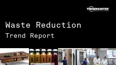 Waste Reduction Trend Report and Waste Reduction Market Research